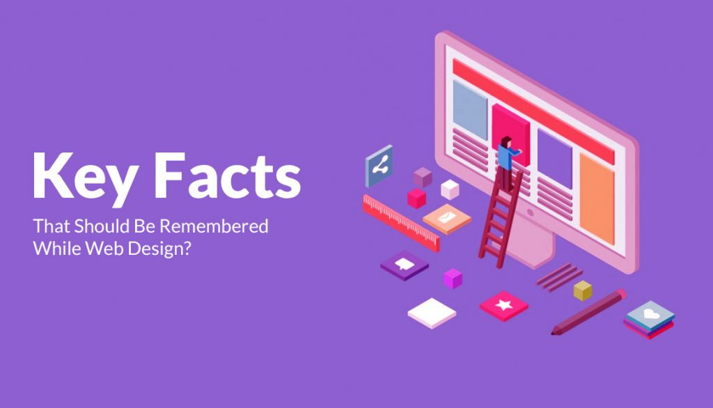 Key-Facts-That-Should-Be-Remembered-While-Web-Design