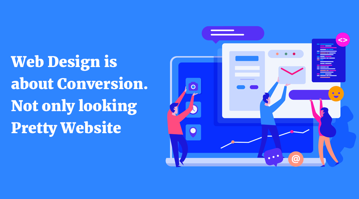 Web-Design-is-about-Conversion-Not-only-looking-Pretty-Website