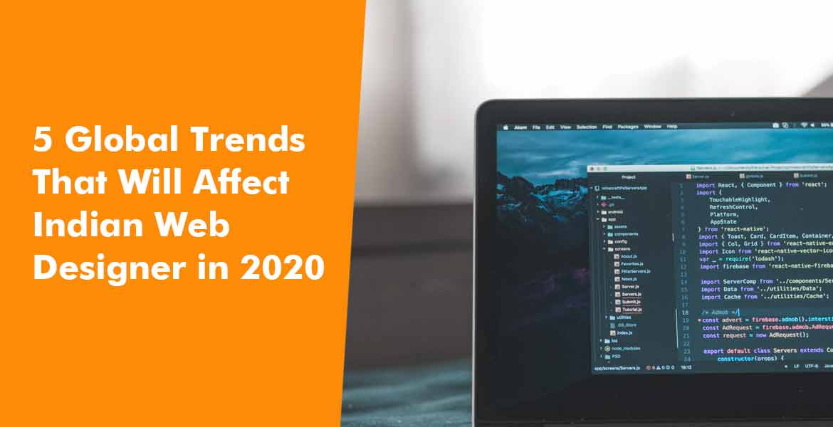5-Global-Trends-That-Will-Affect-Indian-Web-Designer-in-2020