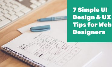 7 Simple UI Design & UX Tips for Web Designers