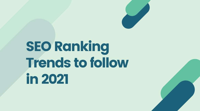 SEO Ranking Trends follow 2021