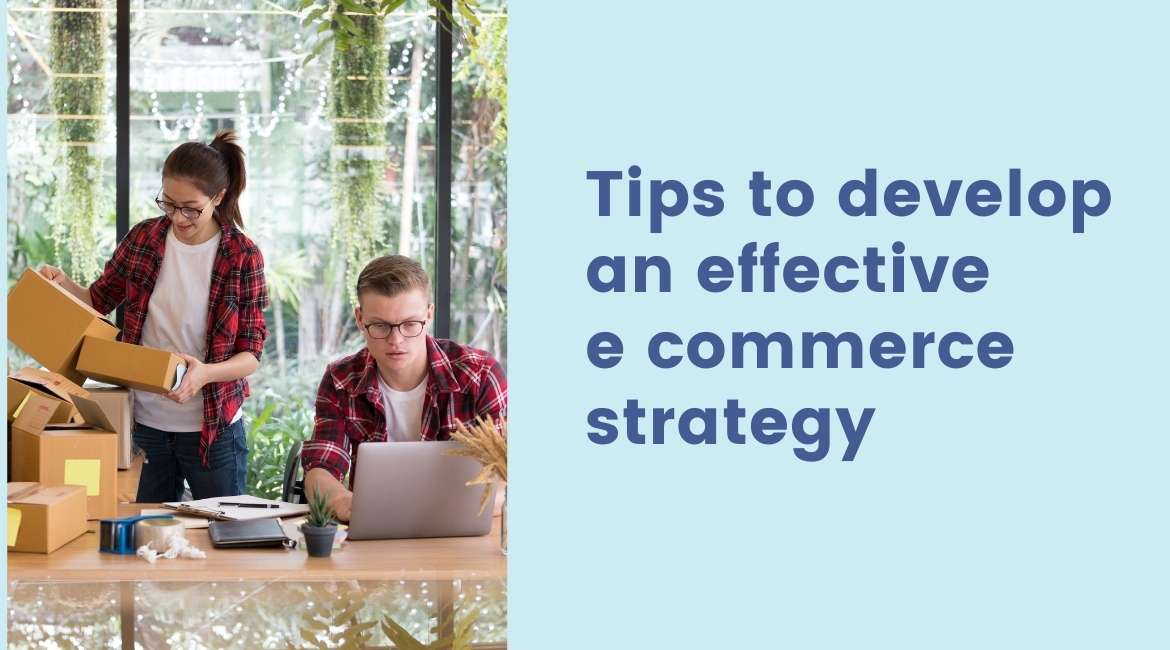 Tips develop effective e commerce strategy