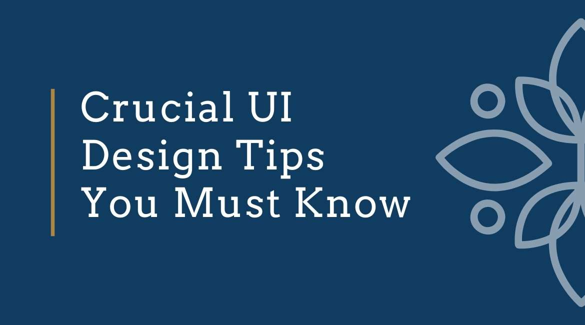 Crucial UI Design Tips You Must Know