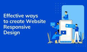 Effective ways to create Website Responsive Design