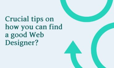 Crucial tips on how you can find a good Web Designer
