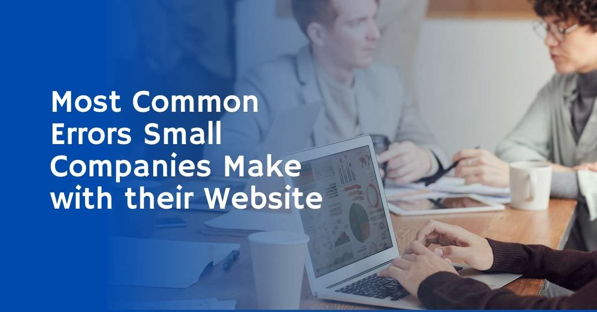 Most Common Errors Small Companies Make with their Website